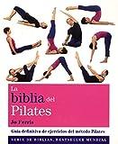 La Biblia Del Pilates: Guía definitiva de ejercicios del método Pilates (cuerpo-mente)