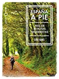 España a pie: Más de 40 Rutas senderistas (Nómadas)